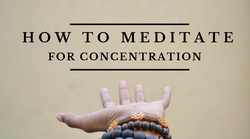 How to Meditate for Concentration